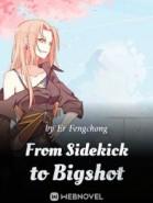 From Sidekick to Bigshot