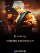Invincible Kungfu Healer