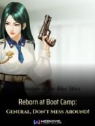 Reborn at Boot Camp: General, Don't Mess Around!